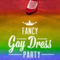 Fancy Gay Dress Ball